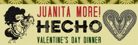 Valentine's Day Dinner at Hecho